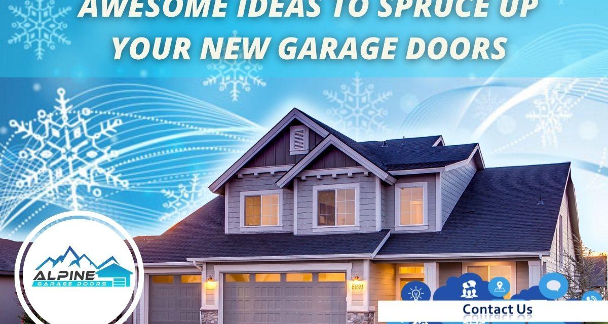 https://alpinegaragedoorsne.com/wp-content/uploads/2021/10/AGDR_BlogPost_OctAwesome_Ideas_to_Spruce_Up-_our_New_Garage_Doors-1-1200x640.jpg